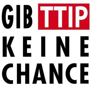 Gib TTIP keine Chance