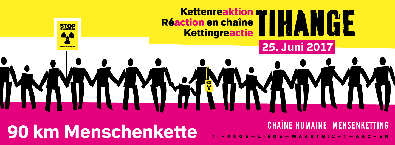Kettenreaktion Tihange 25. Juni 2017 90 km Menschenkette Tihange - Liège - Maastricht - Aachen
